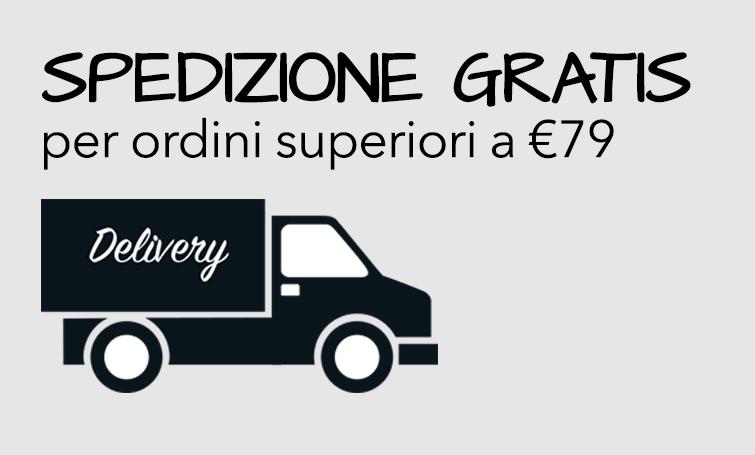 Spedizione Gratis per ordini superiori a €79